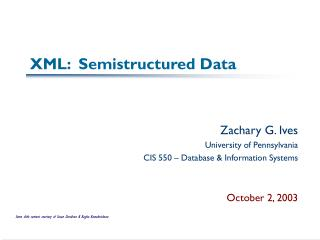 XML:  Semistructured Data