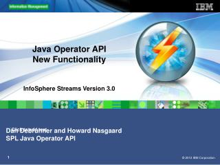 Java Operator API New Functionality InfoSphere Streams Version 3.0