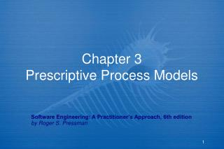Chapter 3 Prescriptive Process Models