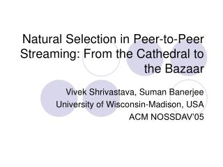 Natural Selection in Peer-to-Peer Streaming: From the Cathedral to the Bazaar