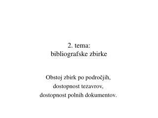2. tema:  bibliografske zbirke