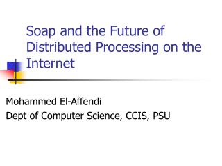 Soap and the Future of Distributed Processing on the Internet