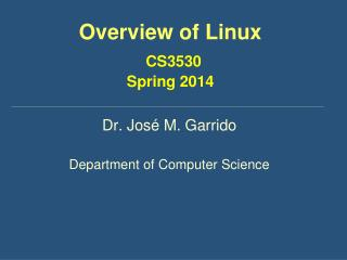 Overview of Linux CS3530 Spring 2014