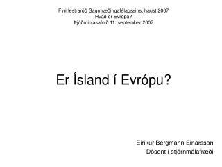 Eiríkur Bergmann Einarsson Dósent í stjórnmálafræði