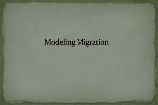 Modeling Migration