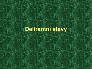 Delirantní stavy
