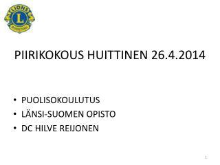 PIIRIKOKOUS HUITTINEN 26.4.2014