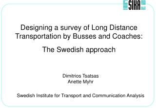 Designing a survey of Long Distance Transportation by Busses and Coaches:  The Swedish approach