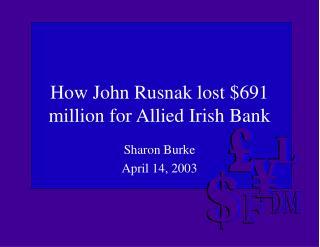 How John Rusnak lost 691 million for Allied Irish Bank