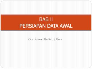 BAB  II PERSIAPAN DATA AWAL