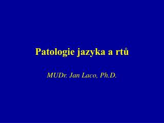 Patologie jazyka a rtů
