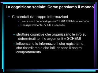 La cognizione sociale: Come pensiamo il mondo
