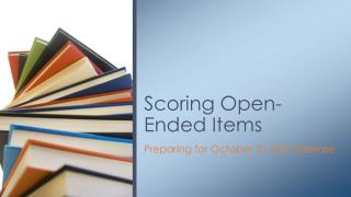 Scoring Open-Ended Items