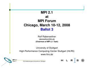 MPI 2.1 at MPI Forum Chicago, March 10-12, 2008 Ballot 3