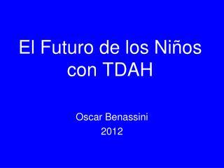 El Futuro de los Niños con TDAH