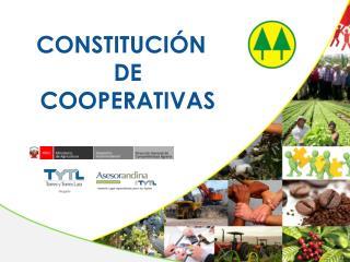 CONSTITUCIÓN DE COOPERATIVAS