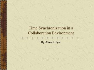 Time Synchronization in a Collaboration Environment