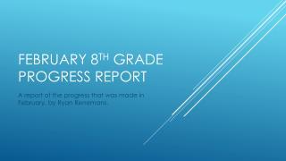 February 8 th  grade progress report