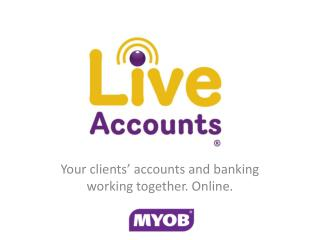 Your clients' accounts and banking working together. Online.