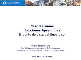 Myriam C�rdova Luna Jefe de Supervisi�n y Proyectos de Microfinanzas