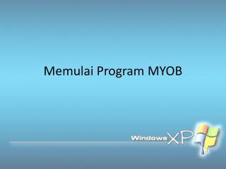 Memulai  Program MYOB