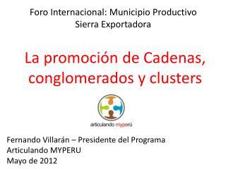 La promoci�n de Cadenas, conglomerados y clusters