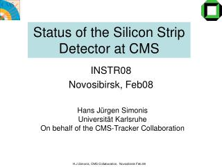 Status of the Silicon Strip Detector at CMS