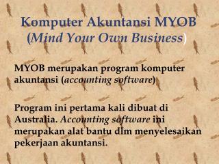 Komputer Akuntansi  MYOB ( Mind Your Own Business )
