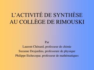 L'ACTIVITÉ DE SYNTHÈSE AU COLLÈGE DE RIMOUSKI