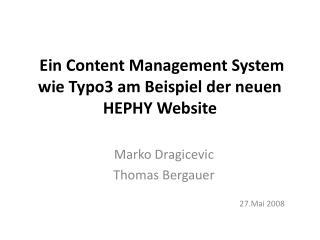 Ein Content Management System wie Typo3 am Beispiel der neuen HEPHY Website