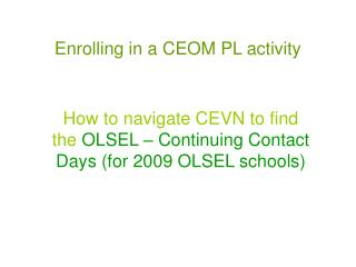 Enrolling in a CEOM PL activity