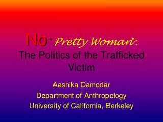 "No  "" Pretty Woman "": The Politics of the Trafficked Victim"