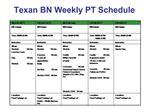 Texan BN Weekly PT Schedule