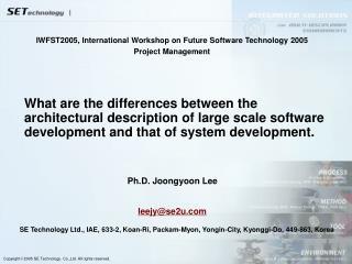 SE Technology Ltd.,  IAE, 633-2, Koan-Ri, Packam-Myon, Yongin-City, Kyonggi-Do, 449-863, Korea