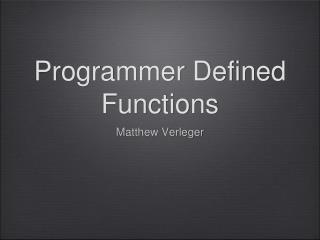 Programmer Defined Functions