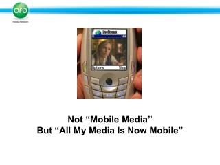 "Not ""Mobile Media"" But ""All My Media Is Now Mobile"""