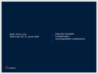 Banki, króna, evra ESB fundur SA, 31. janúar 2008