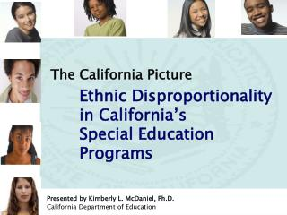 Presented by Kimberly L. McDaniel, Ph.D. California Department of Education