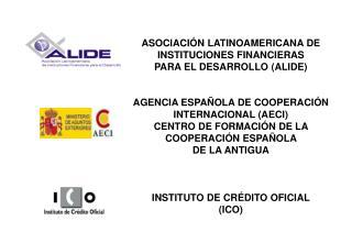ASOCIACIÓN LATINOAMERICANA DE INSTITUCIONES FINANCIERAS PARA EL DESARROLLO (ALIDE)