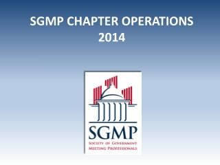 SGMP CHAPTER OPERATIONS 2014