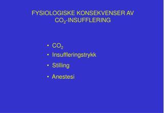 FYSIOLOGISKE KONSEKVENSER AV  CO 2 -INSUFFLERING