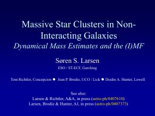 Massive Star Clusters in Non-Interacting Galaxies  Dynamical Mass Estimates and the (I)MF