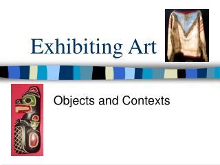 Exhibiting Art