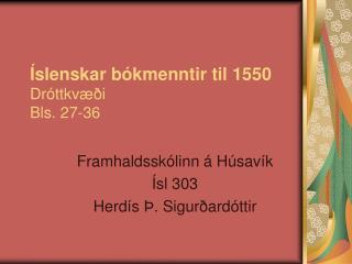 Íslenskar bókmenntir til 1550 Dróttkvæði Bls. 27-36