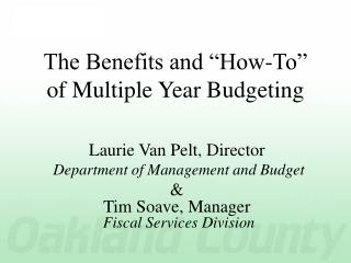 The Benefits and �How-To�  of Multiple Year Budgeting