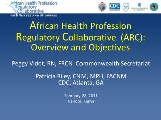 African Health Profession Regulatory Collaborative  ARC: Overview and Objectives