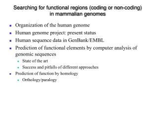 Searching for functional regions (coding or non-coding) in mammalian genomes