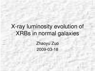X-ray luminosity evolution of XRBs in normal galaxies