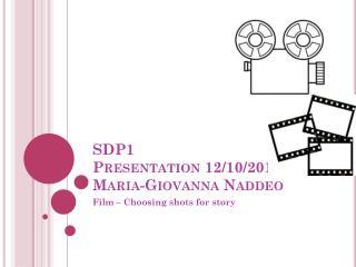 SDP1  Presentation 12/10/2012 Maria-Giovanna  Naddeo
