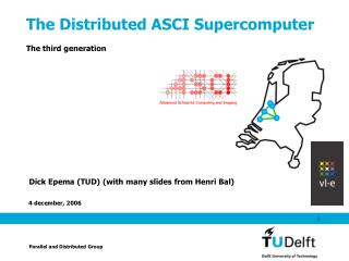 The Distributed ASCI Supercomputer